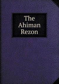 The Ahiman Rezon
