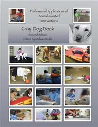 Professional Applications of Animal Assisted Interventions: Gray Dog Collection