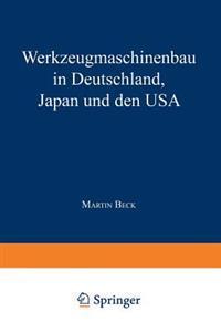 Werkzeugmaschinenbau in Deutschland, Japan Und Den USA