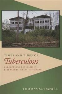 Times and Tides of Tuberculosis: Perceptions Revealed in Literature, Keats to Sontag