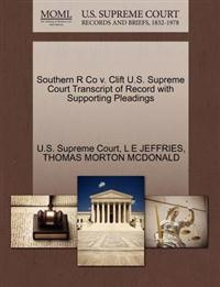 Southern R Co V. Clift U.S. Supreme Court Transcript of Record with Supporting Pleadings