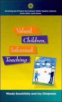 Valued Children, Informed Teaching