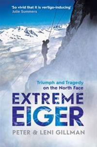 Extreme eiger - triumph and tragedy on the north face