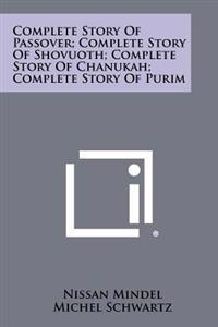 Complete Story of Passover; Complete Story of Shovuoth; Complete Story of Chanukah; Complete Story of Purim