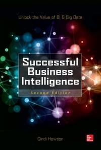 Successful Business Intelligence: Unlock the Value of BI and Big Data