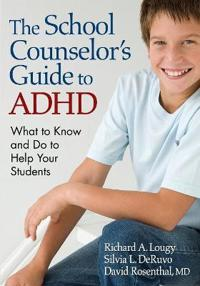 The School Counselors Guide to ADHD