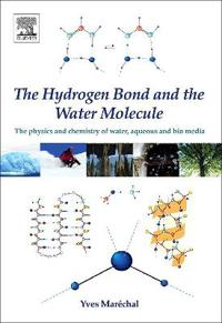 The Hydrogen Bond And the Water Molecule