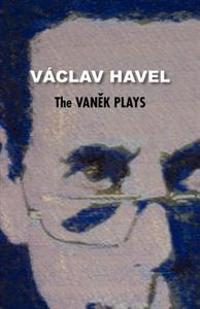 The Vanek Plays (Havel Collection)