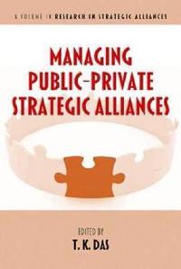 Managing Public-Private Strategic Alliances (Hc)