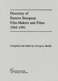 Directory of Eastern European Film-Makers and Films, 1945-1991