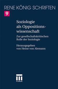 Soziologie ALS Oppositionswissenschaft: Zur Gesellschaftskritischen Rolle Der Soziologie