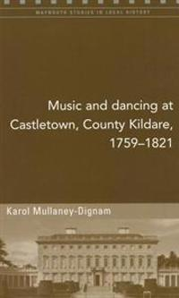 Music and Dancing at Castletown, County Kildare, 1759-1821