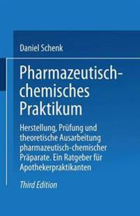Pharmazeutisch-Chemisches Praktikum