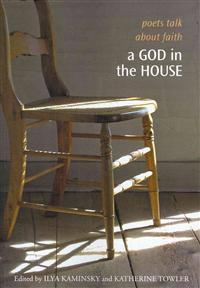 A God in the House: Poets Talk about Faith