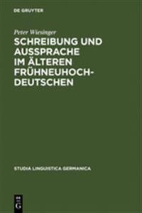 Schreibung Und Aussprache Im Älteren Frühneuhochdeutschen