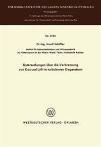 Untersuchungen Über Die Verbrennung Von Gas Und Luft Im Turbulenten Gegenstrom
