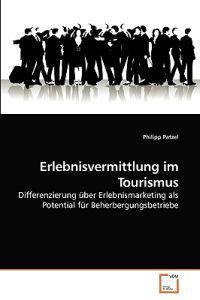 Erlebnisvermittlung Im Tourismus