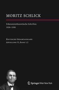 Moritz Schlick. Erkenntnistheoretische Schriften 1926-1936