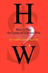 How To Play The Game Of Life And Win