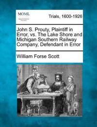 John S. Prouty, Plaintiff in Error, vs. the Lake Shore and Michigan Southern Railway Company, Defendant in Error