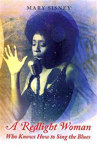 A Redlight Woman Who Knows How to Sing the Blues: My Life in White Institutions