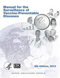 Manual for the Surveillance of Vaccine-Preventable Diseases 6th Edition, 2013