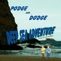 Podge and Dodge Deep Sea Adventure