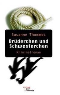 Br Derchen Und Schwesterchen. Kriminalroman