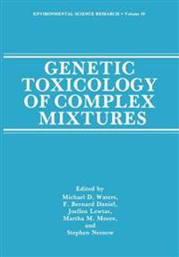 Genetic Toxicology of Complex Mixtures
