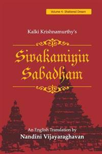 Sivakamiyin Sabadham: Volume 4: Shattered Dream