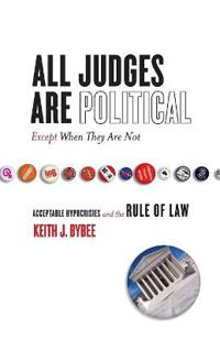 All Judges Are Political - Except When They Are Not