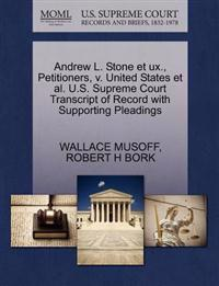 Andrew L. Stone Et UX., Petitioners, V. United States et al. U.S. Supreme Court Transcript of Record with Supporting Pleadings
