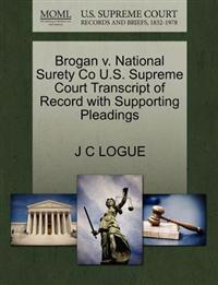 Brogan V. National Surety Co U.S. Supreme Court Transcript of Record with Supporting Pleadings