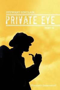 STEWART SINCLAIR, Private Eye