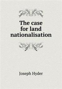 The Case for Land Nationalisation