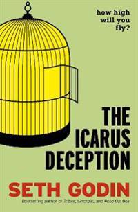 The Icarus Deception - How High Will You Fly?