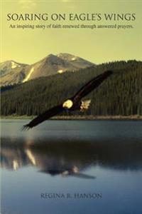 Soaring on Eagle's Wings:an Inspiring St