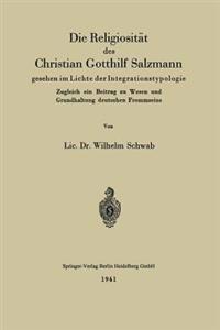 Die Religiositat Des Christian Gotthilf Salzmann