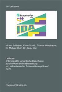 """Leitfaden """"Interoperable semantische Datenfusion zur automatisierten Bereitstellung von sichtenbasierten Prozessführungsbildern (IDA)"""""""