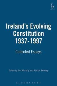 Ireland's Evolving Constitution 1937-1997