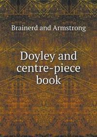 Doyley and Centre-Piece Book