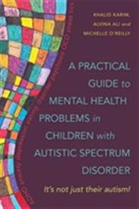 A Practical Guide to Mental Health Problems in Children With Autistic Spectrum
