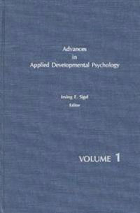 Advances in Applied Developmental Psychology, Volume 1