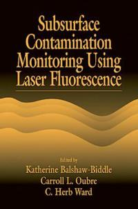 Subsurface Contamination Monitoring Using Laser Fluorescence