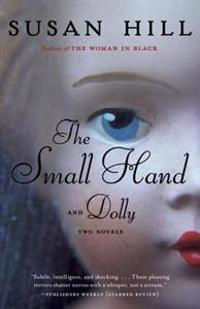 The Small Hand and Dolly: Two Novels
