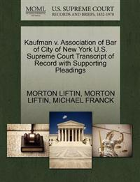 Kaufman V. Association of Bar of City of New York U.S. Supreme Court Transcript of Record with Supporting Pleadings