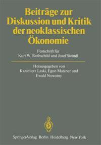 Beitrage Zur Diskussion Und Kritik Der Neoklassischen Okonomie