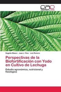 Perspectivas de la Biofortificacion Con Yodo En Cultivo de Lechuga