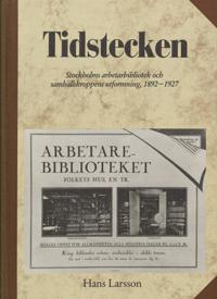 Tidstecken - Stockholms arbetarbibliotek och samhällskroppens utformning