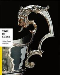 Silver from Batavia / Zilver uit Batavia